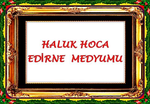 EDİRNE MEDYUM